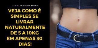 Veja Como é Simples Se Livrar Naturalmente de 5 a 10kg em Apenas 30 Dias!